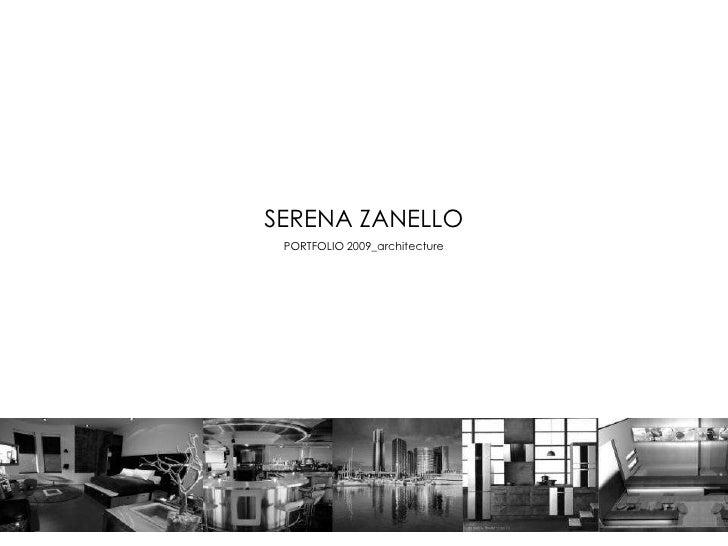 SERENA ZANELLO<br />PORTFOLIO 2009_architecture<br />