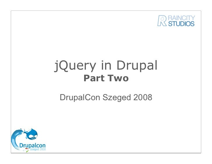 jQuery in Drupal      Part Two  DrupalCon Szeged 2008