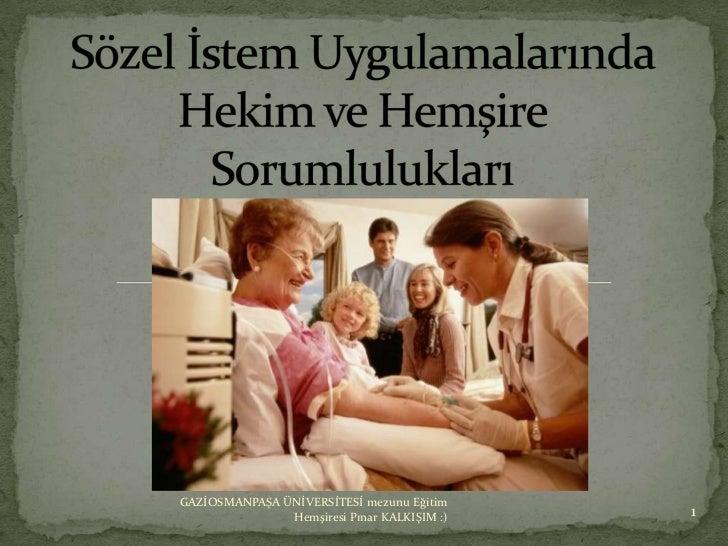 GAZİOSMANPAŞA ÜNİVERSİTESİ mezunu Eğitim               Hemşiresi Pınar KALKIŞIM :)   1