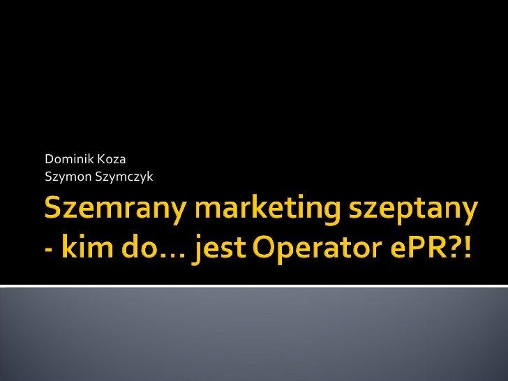 KrakSpot#2: Szemrany marketing szeptany - Dominik Koza, Szymon Szymczyk