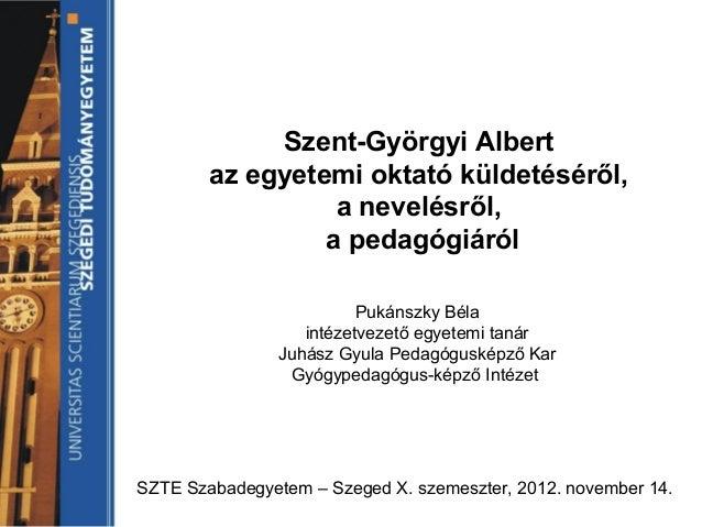 Pukánszky Béla: Szent-Györgyi Albert a pedagógiáról