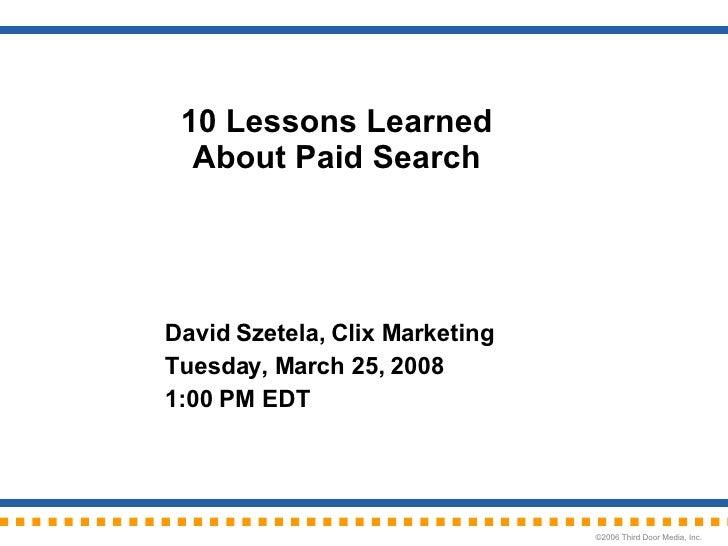Szetela 25-3-08 Search Marketing Now Webcast