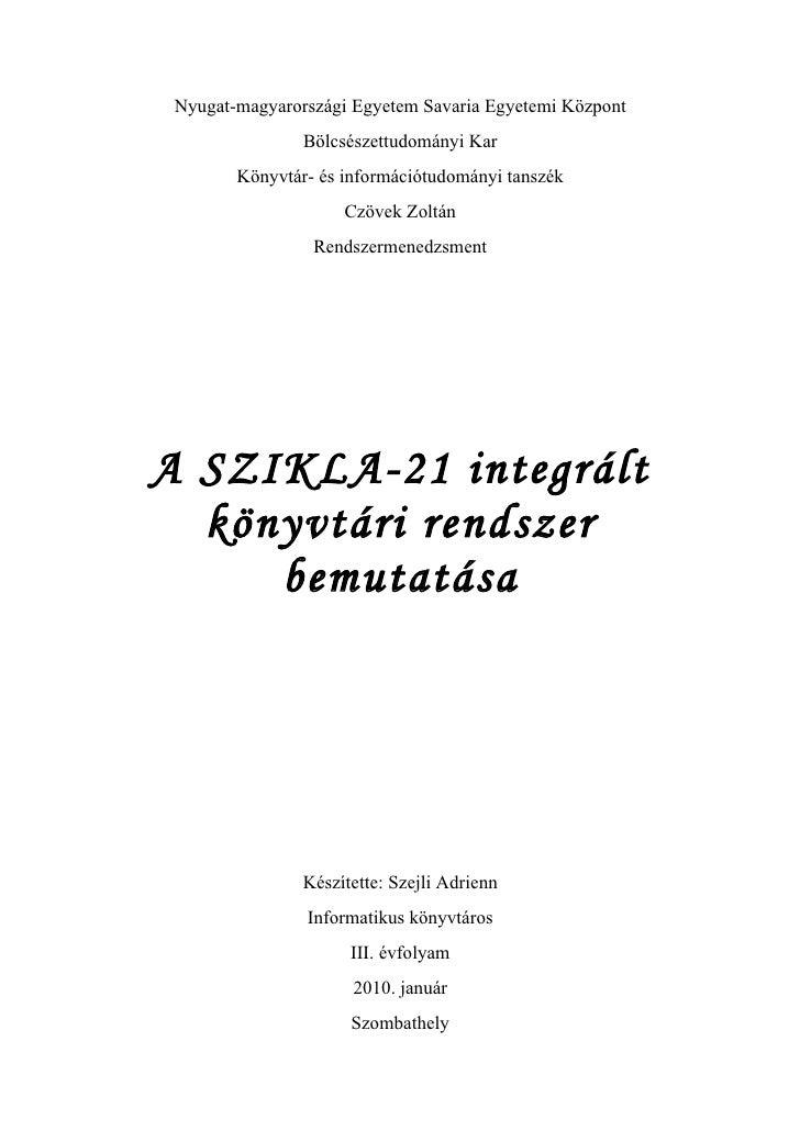 Nyugat-magyarországi Egyetem Savaria Egyetemi Központ                Bölcsészettudományi Kar        Könyvtár- és informáci...