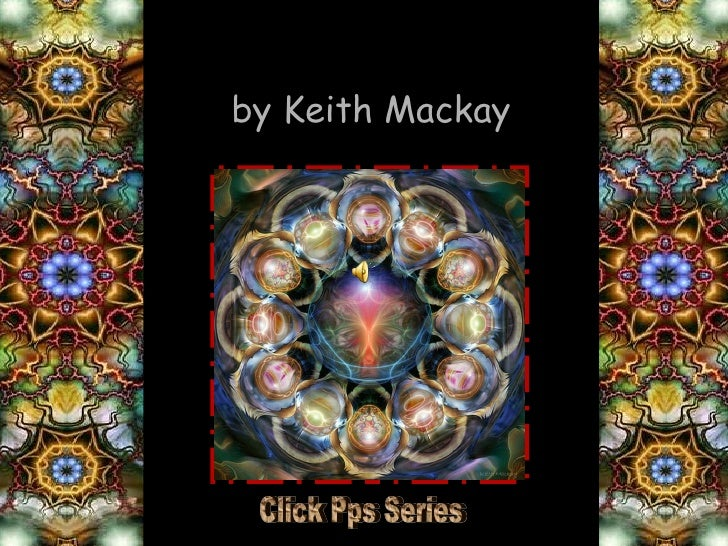 Fractal Art   by Keith Mackay Click Pps Series