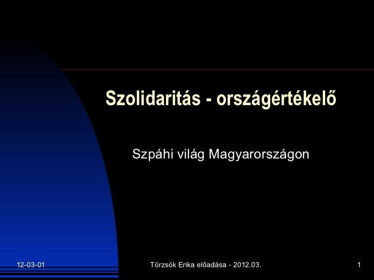 Szolidaritás - országértékelő Szpáhi világ Magyarországon