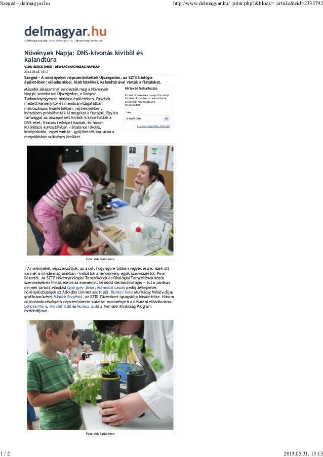 VIDA-SZŰCS IMRE - DÉLMAGYARORSZÁG NAPILAP2013.05.18. 15:17Növények Napja: DNS-kivonás kiviből éskalandtúraSzeged - A növén...