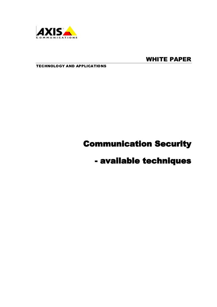 WHITE PAPERTECHNOLOGY AND APPLICATIONS                  Communication Security                      - available techniques