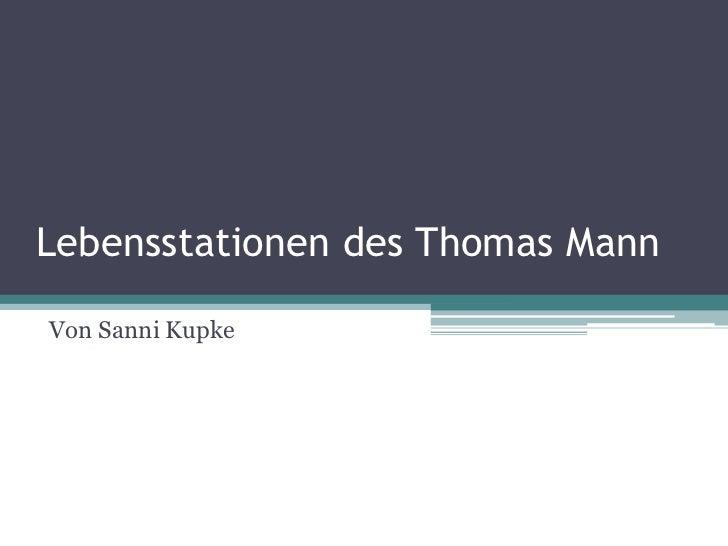 Lebensstationen des Thomas MannVon Sanni Kupke