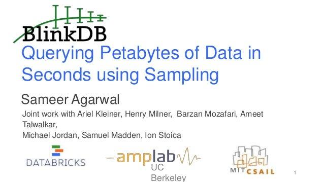 BlinkDB: Qureying Petabytes of Data in Seconds using Sampling