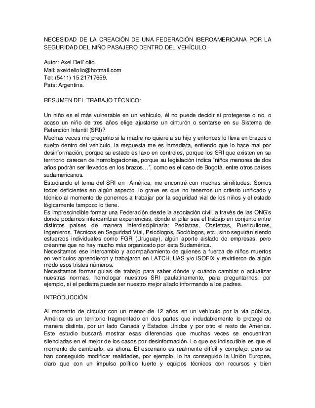 NECESIDAD DE LA CREACIÓN DE UNA FEDERACIÓN IBEROAMERICANA POR LA SEGURIDAD DEL NIÑO PASAJERO DENTRO DEL VEHÍCULO Autor: Ax...