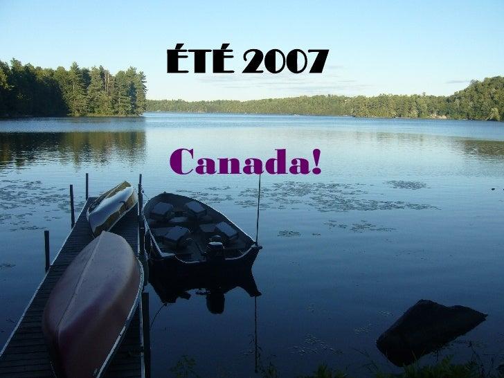 ÉTÉ 2007   Canada!