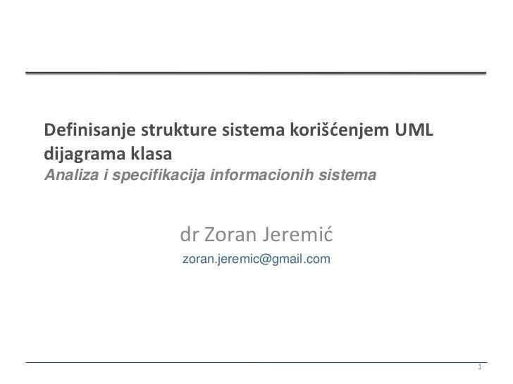 Definisanje strukture sistema korišćenjem UMLdijagrama klasaAnaliza i specifikacija informacionih sistema                 ...
