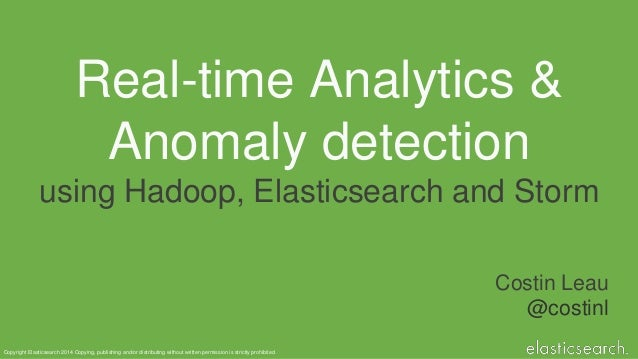 Realtime Analytics and Anomalities Detection using Elasticsearch, Hadoop and Storm