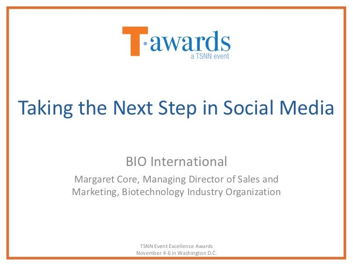 Taking the Next Step in Social Media                 BIO International      Margaret Core, Managing Director of Sales and ...