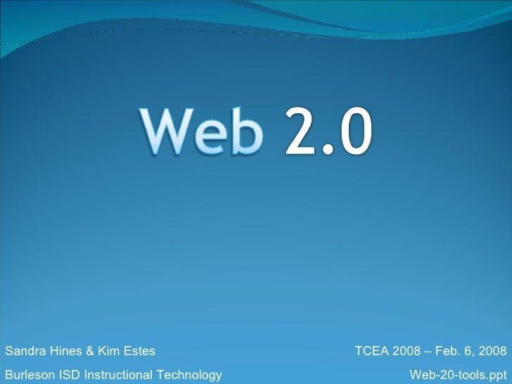 TCEA Web 2.0 What is it and why do I need it?