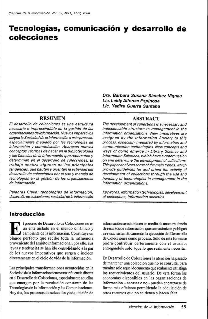 Ciencias de la Información Vol. 39, No. 1, abril, 2008     Tecnologías, comunicación y desarrollo de colecciones          ...