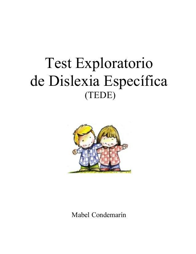 Test Exploratoriode Dislexia Específica(TEDE)Mabel Condemarín