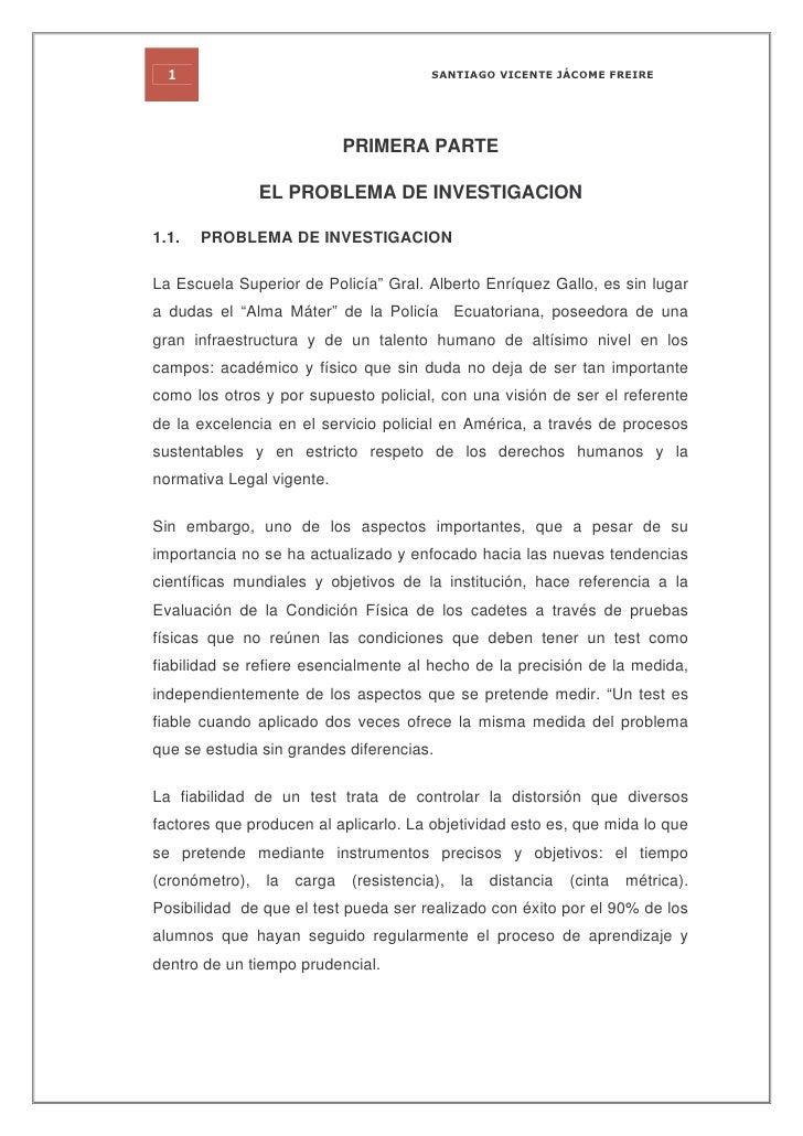 """PRIMERA PARTE                EL PROBLEMA DE INVESTIGACION1.1.   PROBLEMA DE INVESTIGACIONLa Escuela Superior de Policía"""" G..."""