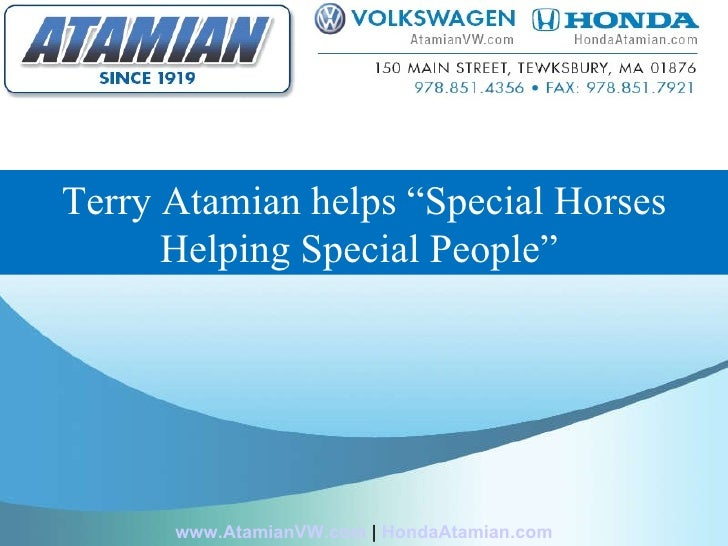 """Terry Atamian helps """"Special Horses Helping Special People""""  www.AtamianVW.com  