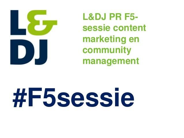 L&DJ PR F5-Sessie community building en content marketing, Rogier Schmidt, T-mobile