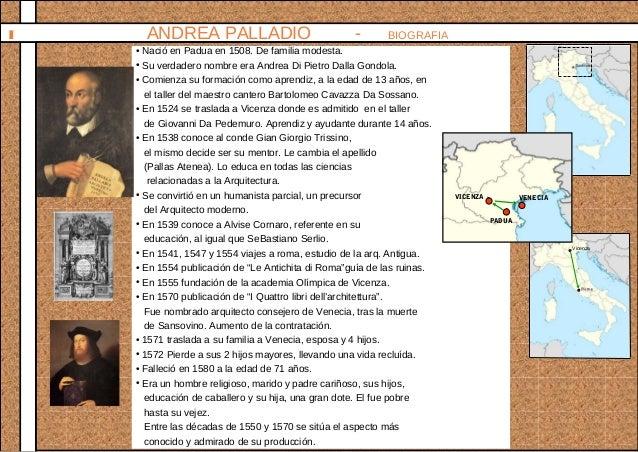• Nació en Padua en 1508. De familia modesta. • Su verdadero nombre era Andrea Di Pietro Dalla Gondola. • Comienza su form...