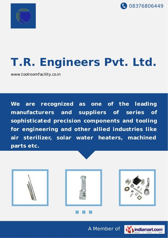08376806449 A Member of T.R. Engineers Pvt. Ltd. www.toolroomfacility.co.in We are recognized as one of the leading manufa...
