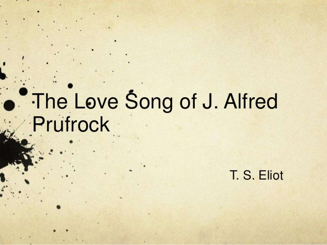 The lovesong of j alfred prufrock essay