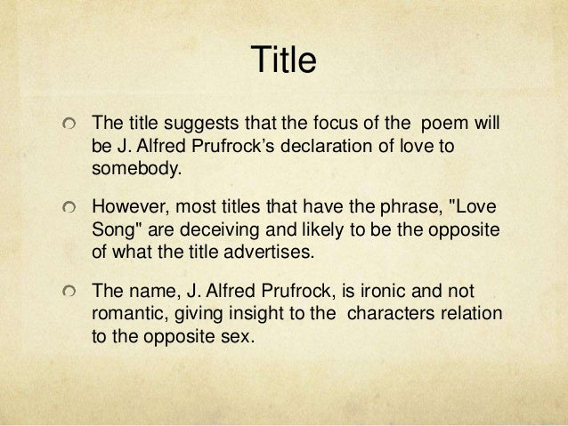 an analysis of prufocks love life in the lovesong of j alfred prufock by ts eliot The reflections of modernism in eliot's the of life, norms and faith in this sense, eliot's of modernism in eliot's the love song of j alfred.