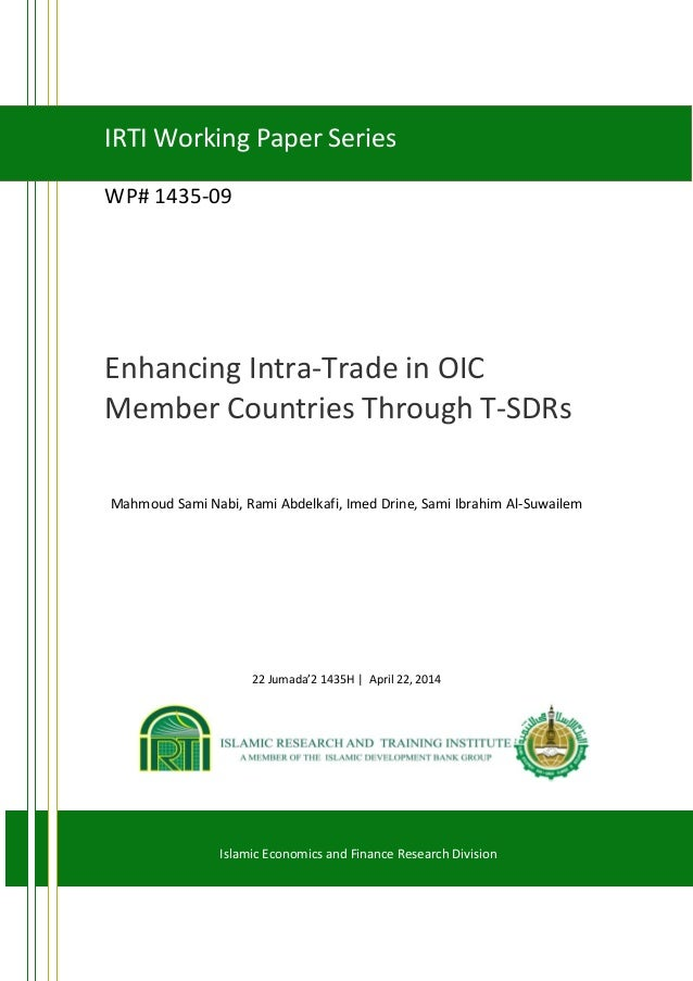 WP# 1435-09 Enhancing Intra-Trade in OIC Member Countries Through T-SDRs Mahmoud Sami Nabi, Rami Abdelkafi, Imed Drine, Sa...