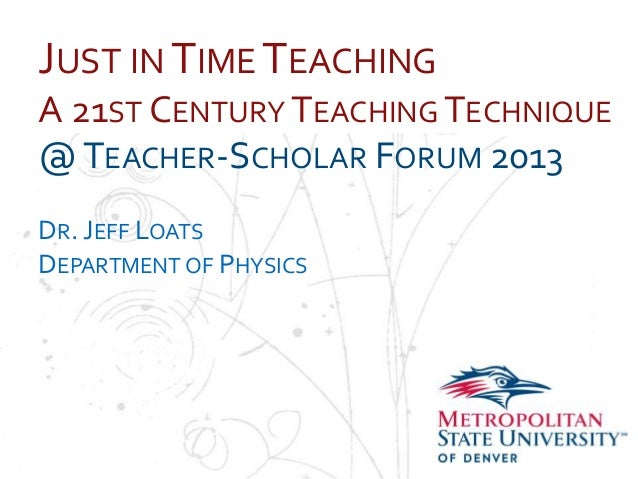 Teacher-Scholar Forum - Just in Time Teaching - feb 2013 - jeff loats