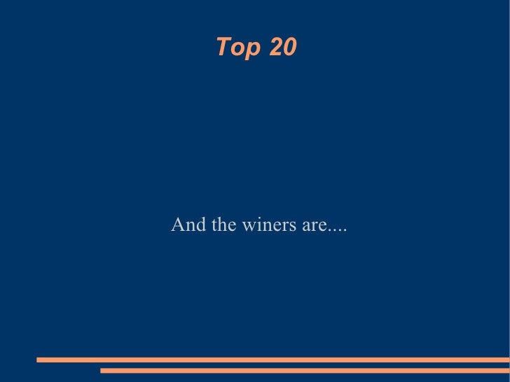 Top 20 And the winers are....