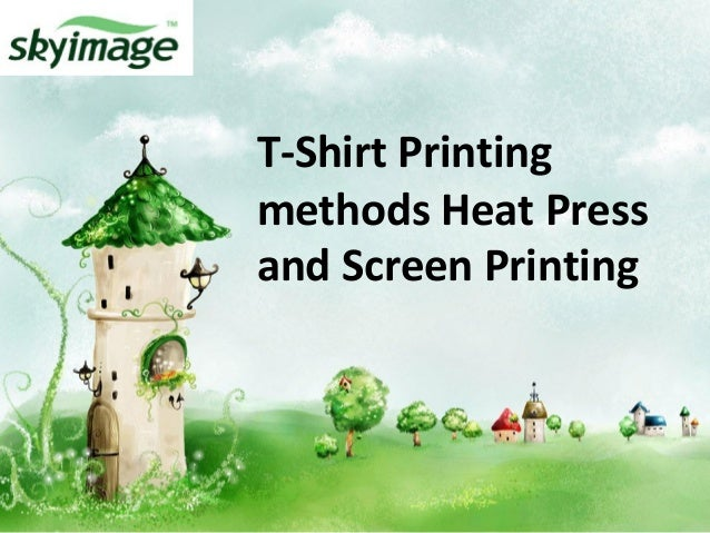 T shirt printing methods heat press and screen printing for T shirt printing and distribution