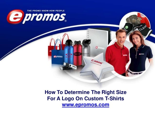 How To Determine The Right Size For A Logo On Custom T-Shirts www.epromos.com