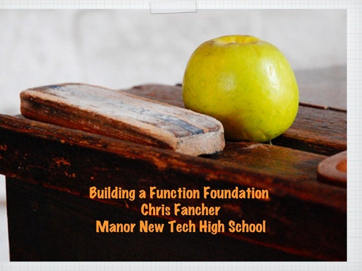 Building a Function Foundation  Chris Fancher Manor New Tech High School