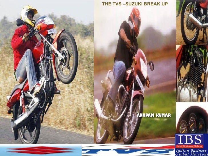 <ul><li>THE TVS –SUZUKI BREAK UP </li></ul>