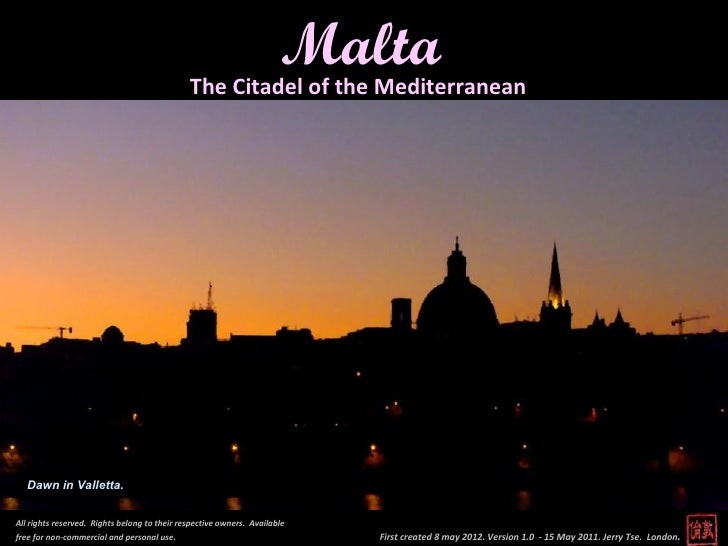 Malta                                              The Citadel of the Mediterranean   Dawn in Valletta.All rights reserved...