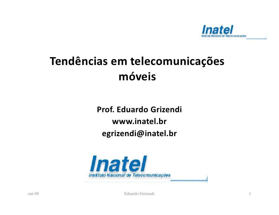 Tendências em telecomunicações                      móveis                   Prof. Eduardo Grizendi                      w...
