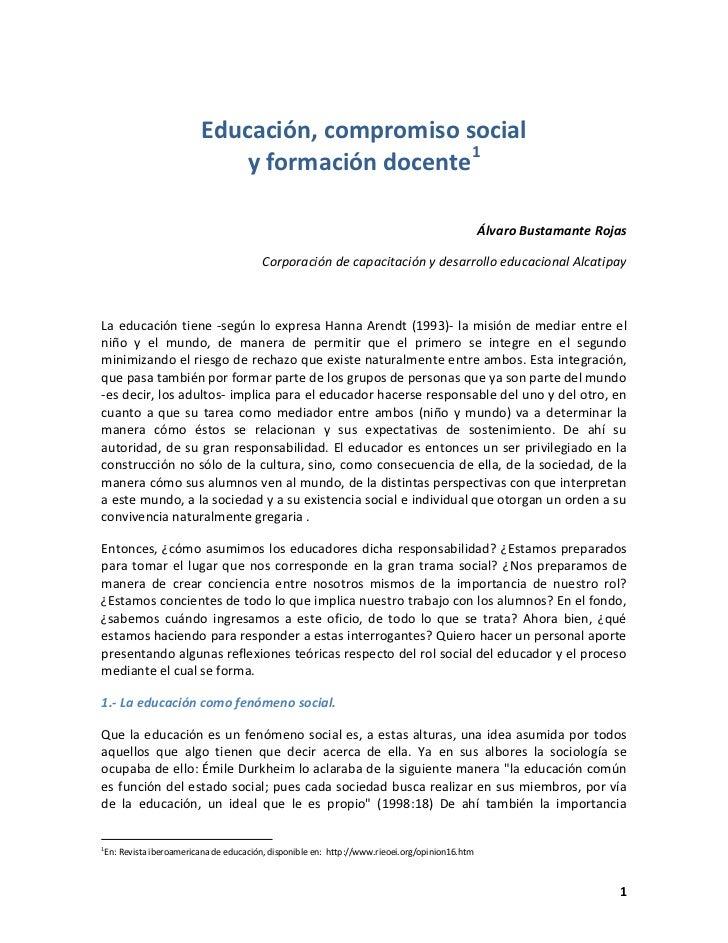 Educación, compromiso social                           y formación docente1                                               ...
