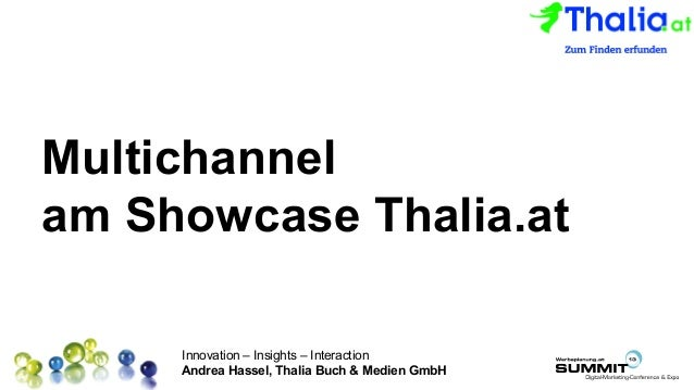 Innovation – Insights – Interaction Andrea Hassel, Thalia Buch & Medien GmbH Platz für Ihr Logo Multichannel am Showcase T...