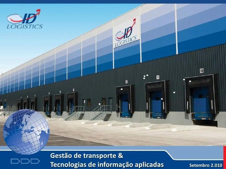 Gestão de transporte & Tecnologias de informação aplicadas   Setembro 2.010