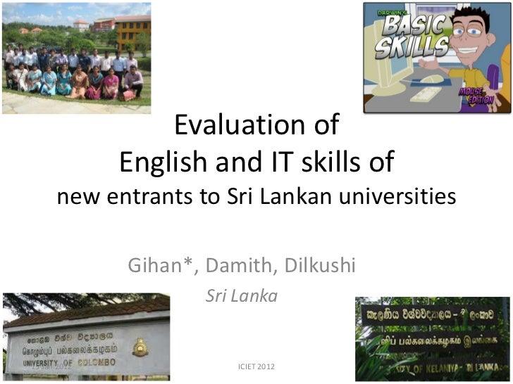 Evaluation of              English and IT skills of      new entrants to Sri Lankan universities              Gihan*, Dami...