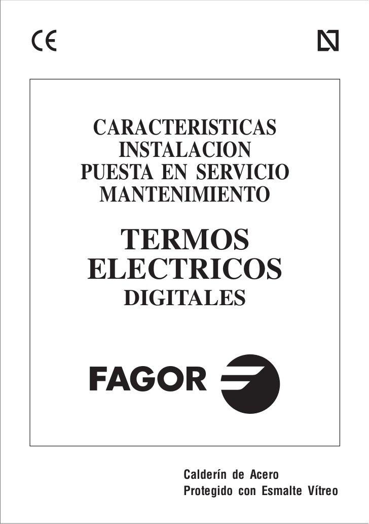 CARACTERISTICAS   INSTALACIONPUESTA EN SERVICIO  MANTENIMIENTO  TERMOSELECTRICOS   DIGITALES        Calderín de Acero     ...