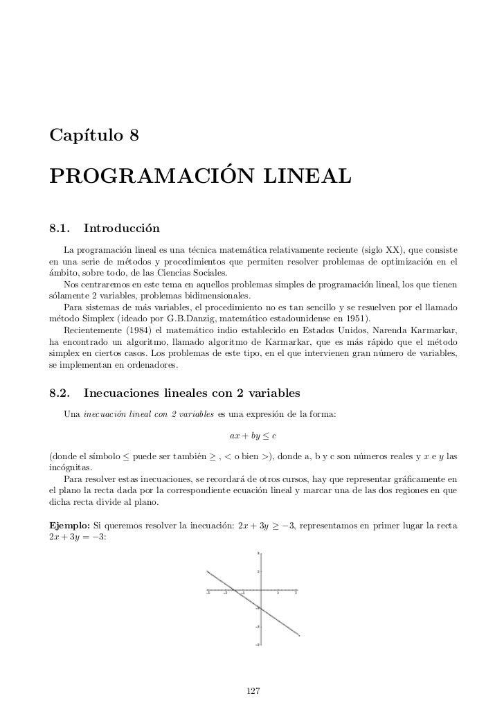 Cap´   ıtulo 8          ´PROGRAMACION LINEAL8.1.    Introducci´n                  o    La programaci´n lineal es una t´cni...