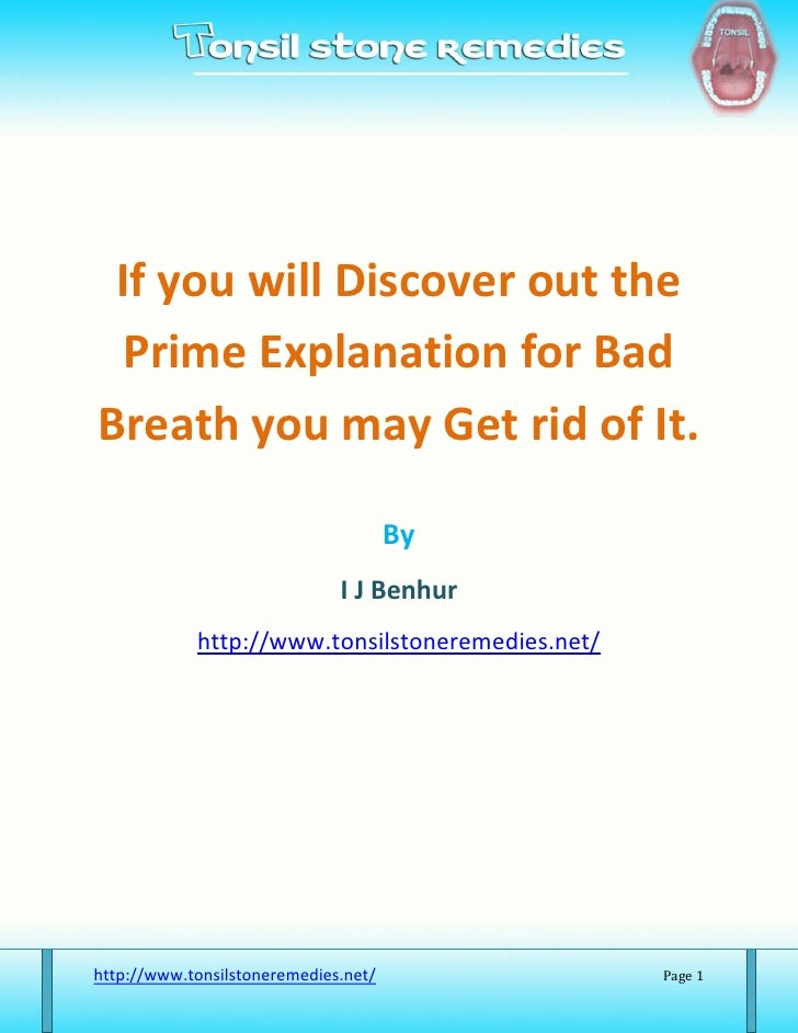 If you will Discover out the Prime Explanation for BadBreath you may Get rid of It.                                      B...