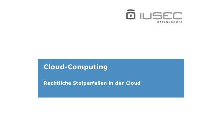 Cloud-ComputingRechtliche Stolperfallen in der Cloud