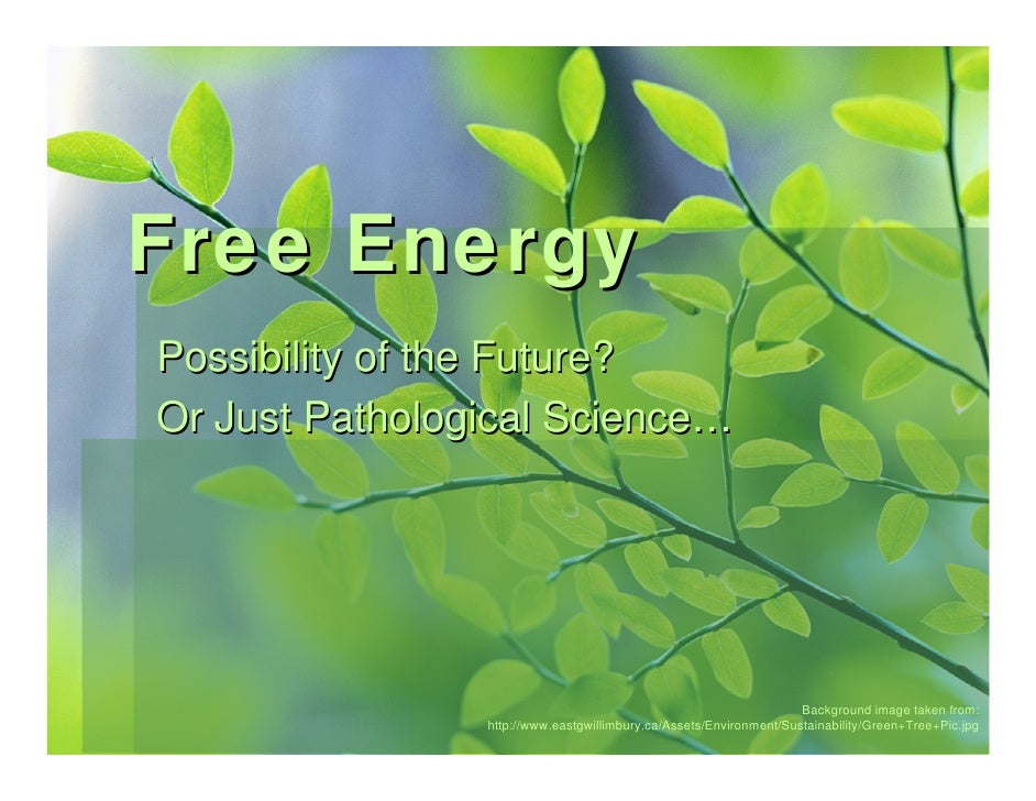 Free Energy Possibility of the Future? Or Just Pathological Science…                                                      ...
