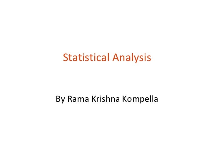 Statistical AnalysisBy Rama Krishna Kompella