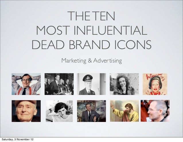 THE TEN                     MOST INFLUENTIAL                     DEAD BRAND ICONS                          Marketing & Adv...