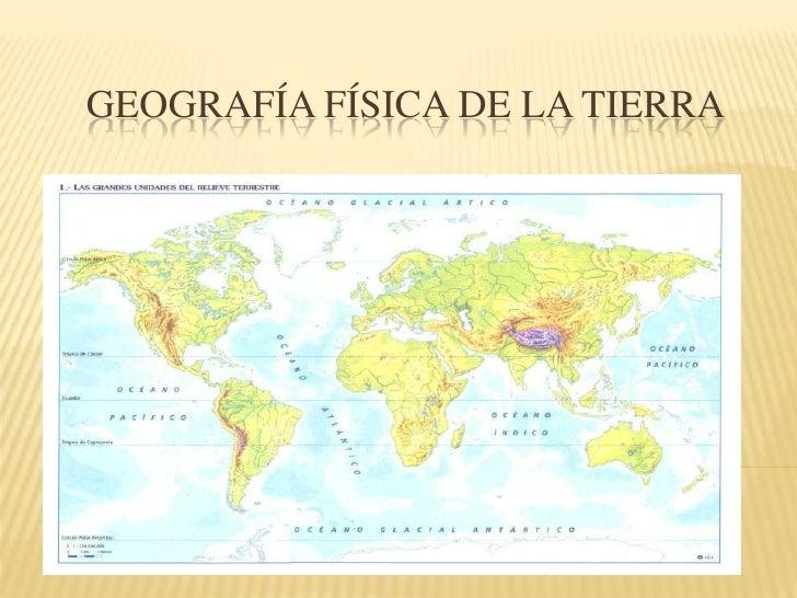 GEOGRAFÍA FÍSICA DE LA TIERRA<br />