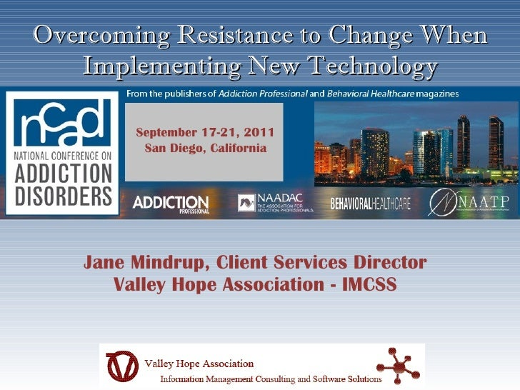 Overcoming Resistance to Change When   Implementing New Technology         September 17-21, 2011          San Diego, Calif...